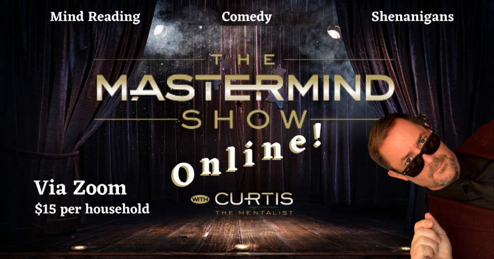 "Anyone can attend the virtual comedy mind reading show ""The Mastermind Show"""