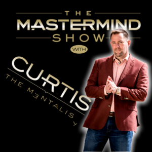 The Mastermind Show with Curtis The Mentalist Podcast Cover Image